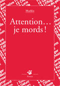Attention... Je mords