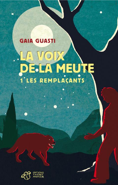 Gaia Guasti, La voix de la meute, tome 1, Les remplaçants